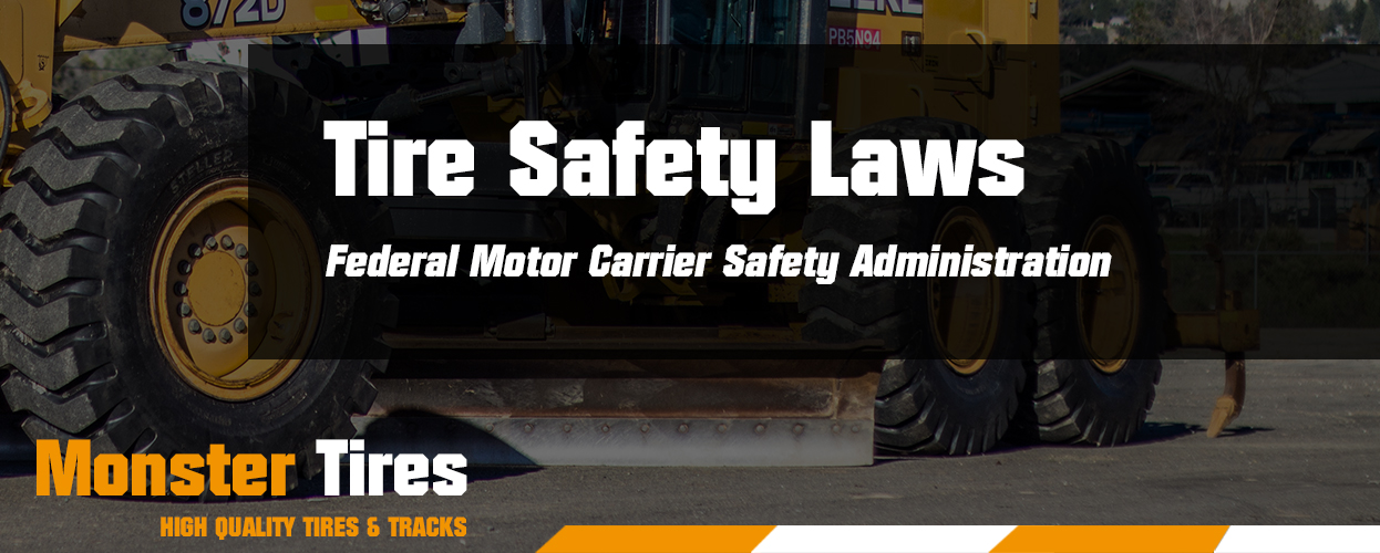 Tire Safety Laws From The Federal Motor Carrier Safety Admin