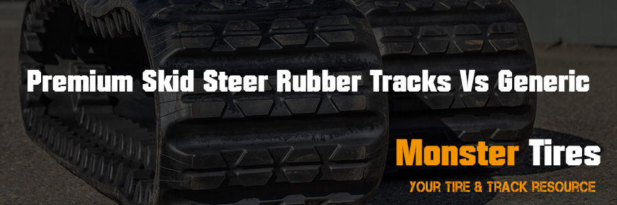Premium Skid Steer Rubber Tracks Vs Generic