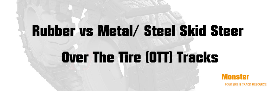 Rubber vs Metal/ Steel Skid Steer Over The Tire (OTT) Tracks